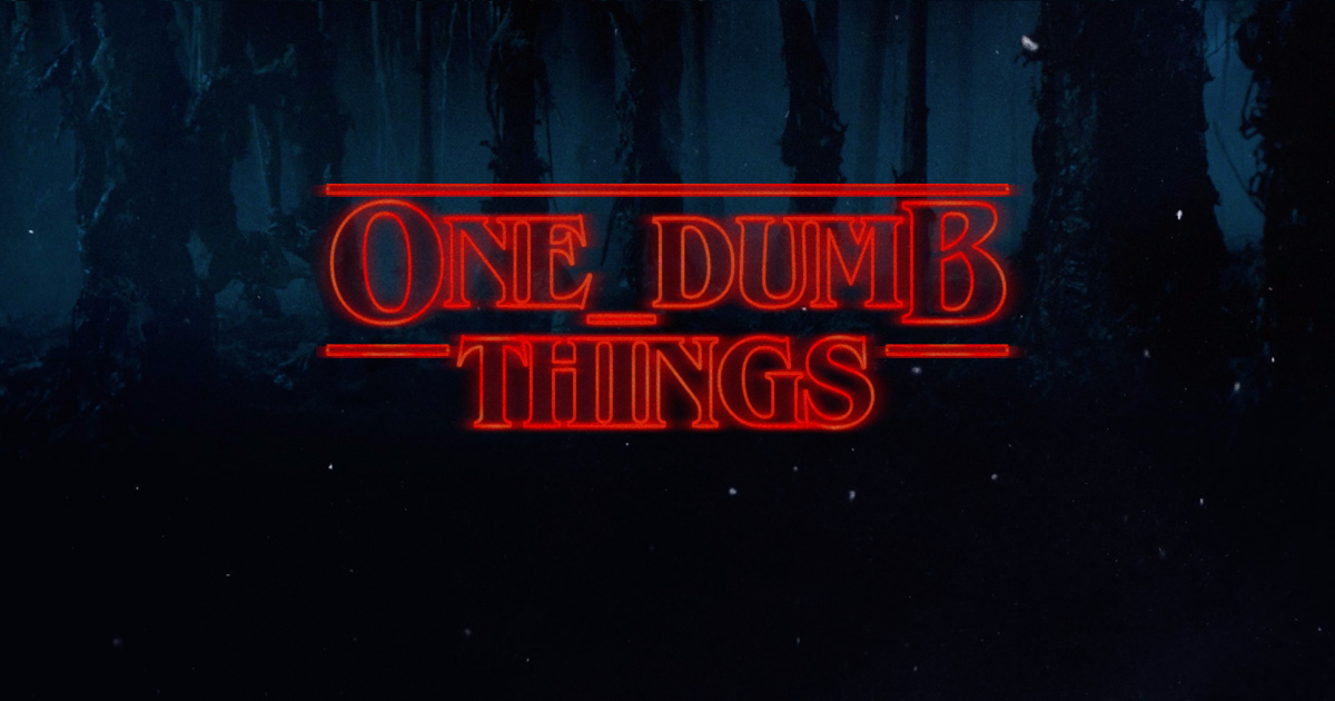 One Dumb Things