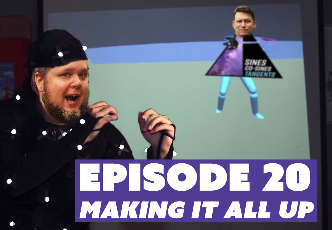 Episode 20: Making It All Up