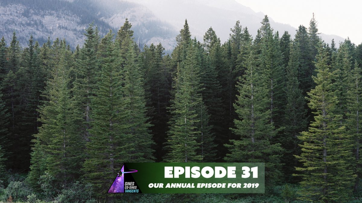 Episode 31: Our Annual Episode for 2019